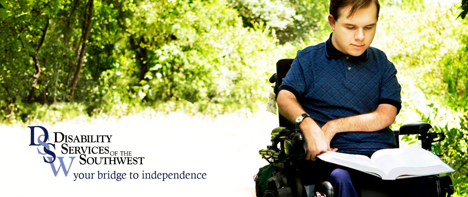 Disability Services of the Southwest. Your bridge to independence.